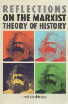 Blackledge: Reflect. on Marxist Theory of History