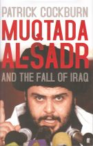 Cockburn: Muqtada Al-Sadr and the Fall of Iraq